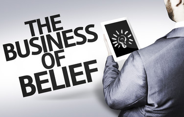 Business man with the text The Business of Belief