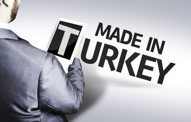 Business man with the text Made In Turkey in a concept image