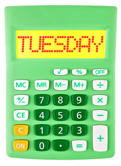 Calculator with TUESDAY on display isolated on white background