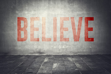 Believe message on the wall