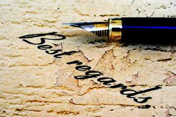 Close up of fountain pen on best regards
