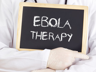 Doctor shows information: Ebola therapy