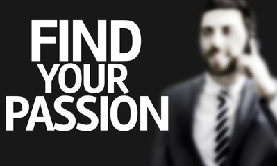 Business man with the text Find your Passion
