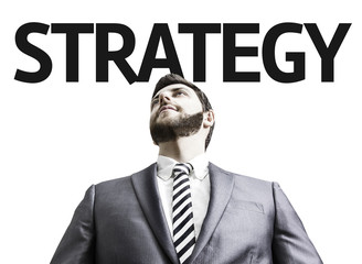 Business man with the text Strategy in a concept image