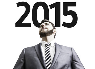 Business man with the text 2015 in a concept image