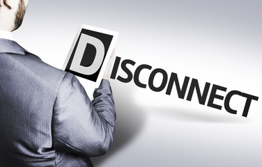 Business man with the text Disconnect in a concept image