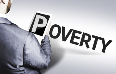 Business man with the text Poverty in a concept image