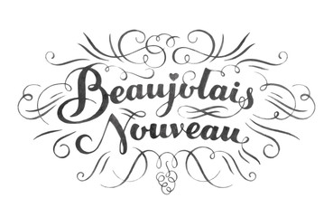 Beaujolais nouveau hand lettering. Typographical vector backgrou