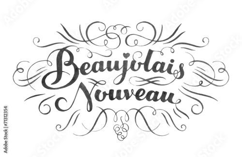Beaujolais nouveau hand lettering. Typographical vector backgrou - 71312354