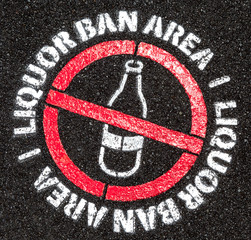 The sign of Liquor ban area on street in public area.