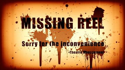 Missing reel and blood splatter