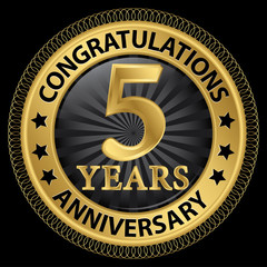5 years anniversary congratulations gold label with ribbon, vect
