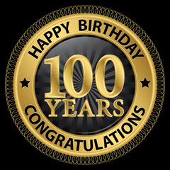 100 years happy birthday congratulations gold label, vector illu