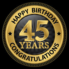 45 years happy birthday congratulations gold label, vector illus
