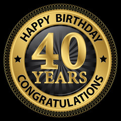 40 years happy birthday congratulations gold label, vector illus