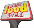 Best Food Ever Restaurant Diner Sign Advertising Good Review