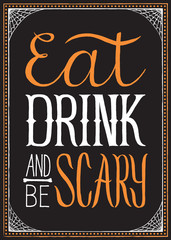 Eat, Drink and Be Scary Halloween Background