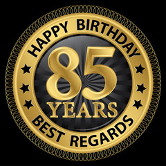 85 years happy birthday best regards gold label,vector illustrat