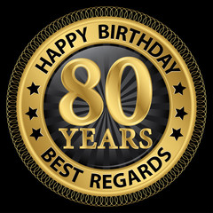 80 years happy birthday best regards gold label,vector illustrat