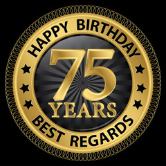75 years happy birthday best regards gold label,vector illustrat
