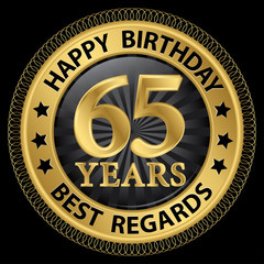 65 years happy birthday best regards gold label,vector illustrat