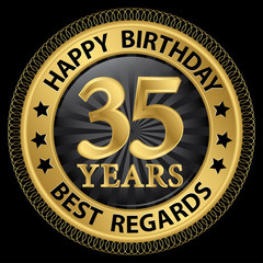 35 years happy birthday best regards gold label,vector illustrat