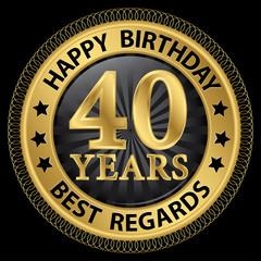 40 years happy birthday best regards gold label,vector illustrat