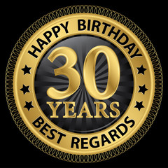 30 years happy birthday best regards gold label,vector illustrat