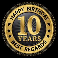 10 years happy birthday best regards gold label,vector illustrat