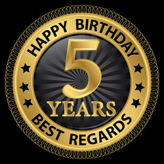 5 years happy birthday best regards gold label,vector illustrati
