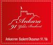 Ankara'nın başkent oluşunun 91. yılı