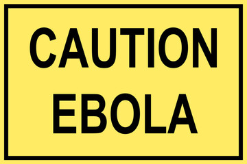 Caution Ebola