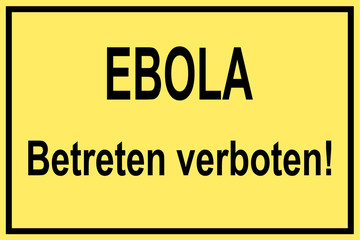 Ebola - Betreten verboten!
