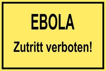 Ebola - Zutritt verboten!