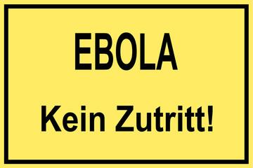 Ebola - Kein Zutritt!