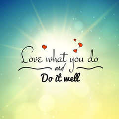 Love what you do and do it well, lettering illustration,