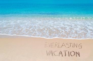 everlasting vacation
