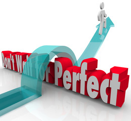 Don't Wait for Perfect Man Arrow Over 3d Words