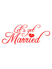 Lets get Married Heart Love Design