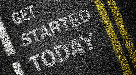 get started today  on the asphalt road