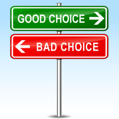 good and bad choice sign concept