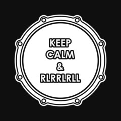 Snare drum with Keep calm and rlrrlrll inscription. Vector eps8