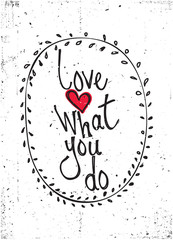 Quote. Love what you do