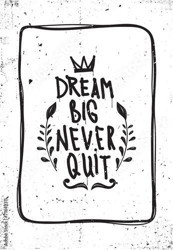 Quote. Dream big never quit © vanzyst