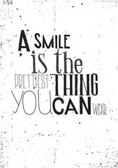 The phrase, a smile is the prettilest thing you can wear