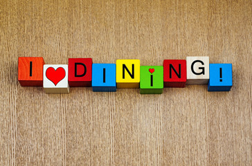 I Love Dining, sign for food, meals, dining and restaurants.