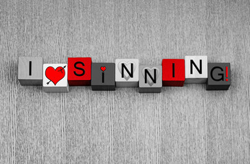 I Love Sinning, sign for fun,  lust, love, Valentines.