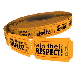 Win Their Respect Words Tickets Earn Good Reputation Trust