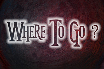 Where To Go Concept