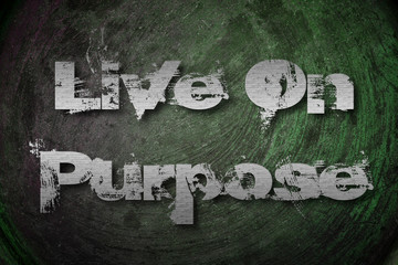 Live On Purpose Concept